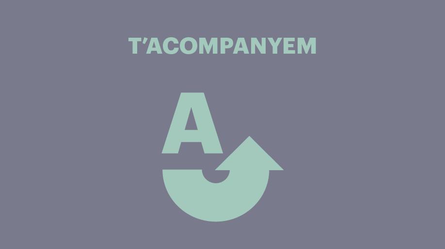 Oberta la convocatòria d'inscripcions per la nova edició del programa T'ACOMPANYEM