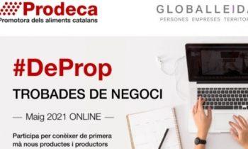 GLOBALLEIDA i Prodeca organitzen #DePROP, una trobada de negoci online de productes agroalimentaris de proximitat
